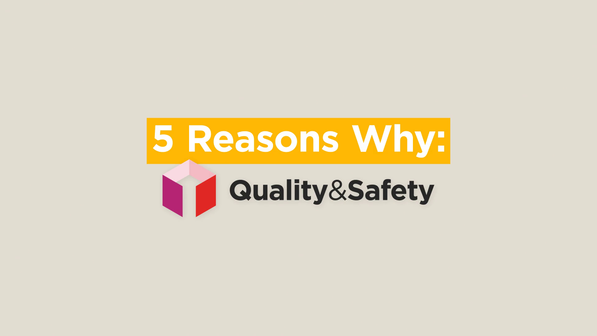 Thumbnail for 5 Reasons Why: Quality & Safety